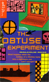 The Obtuse Experiment